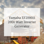Ultimate Power: The Yamaha EF2000iS 2000 Watt Inverter Generator