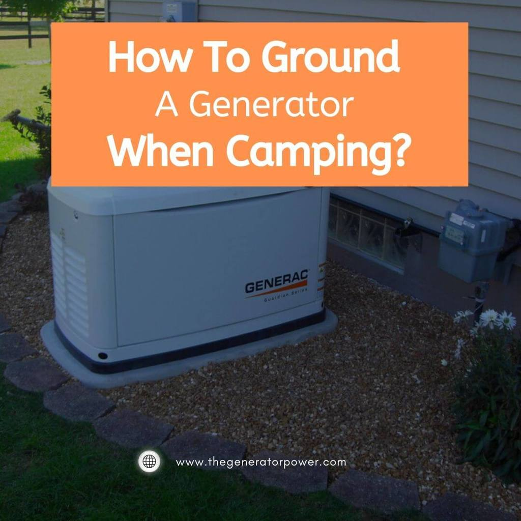 How To Ground A Generator When Camping