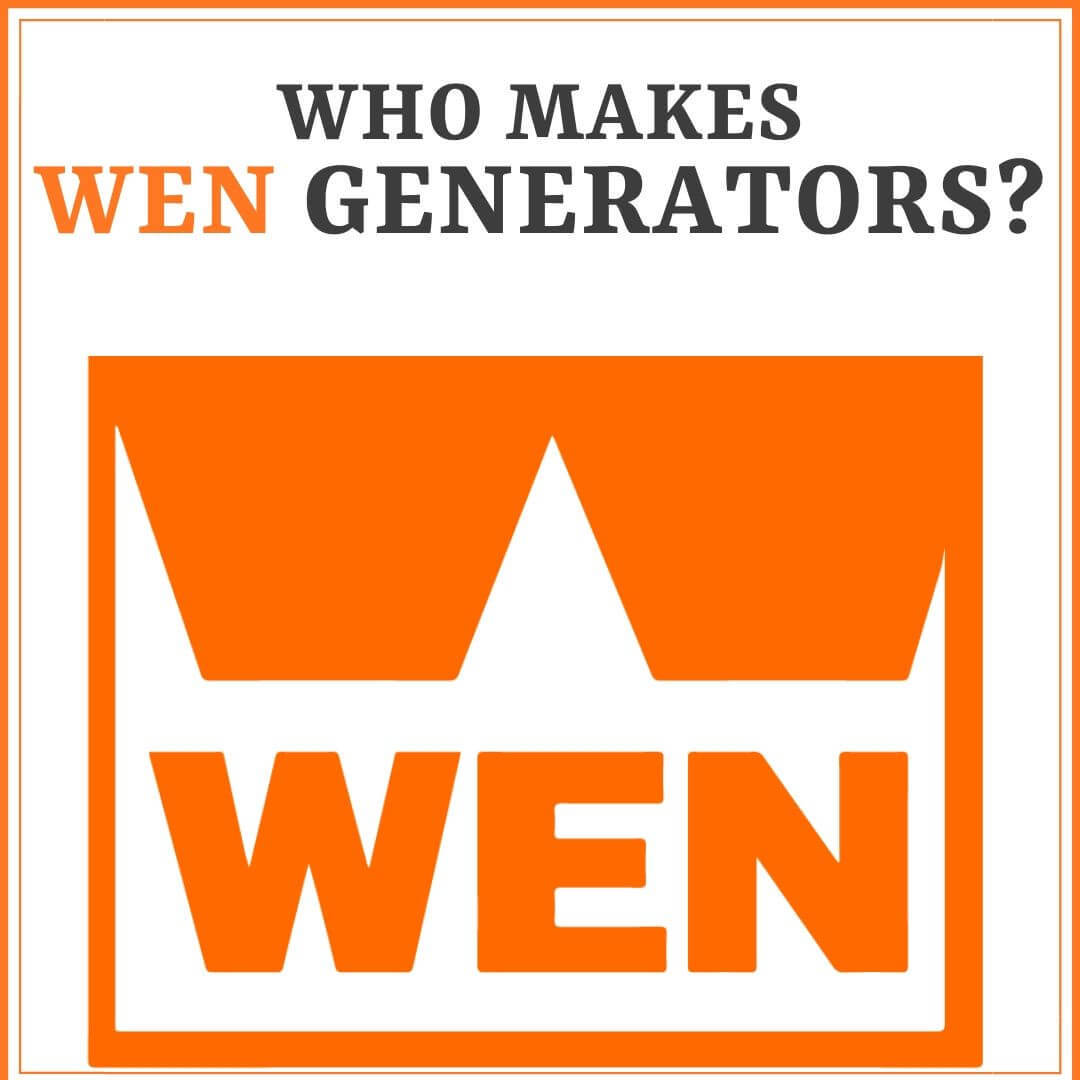 WHO MAKES WEN GENERATORS